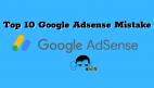 Top 10 Google Adsense Mistake
